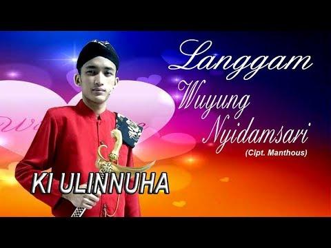Langgam Wuyung & Nyidamsari (Manthous) ~ Ki Ulinnuha Ft Mba Wati