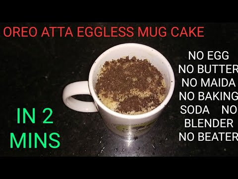OREO ATTA EGGLESS MUG CAKE/WHEAT CAKE RECIPE/JUST IN 2 ...