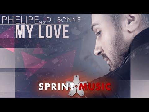 Phelipe feat. Dj Bonne -  My Love