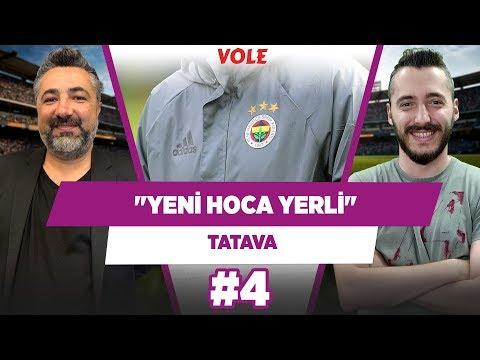 """""""Fenerbahçe'nin Yeni Hocasının Türk Olacağı Neredeyse Kesin!""""  - Serdar Ali Çelikler   TATAVA #4"""