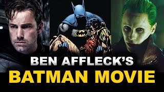 Ben affleck batman solo movie breakdown - beyond the trailer