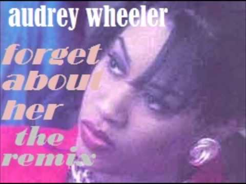 AUDREY WHEELER Forget About Her (extended remix)