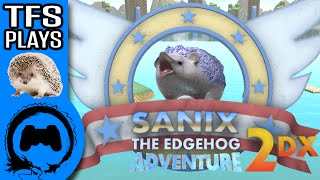 SANIX THE EDGEHOG - TFS Plays - TFS Gaming