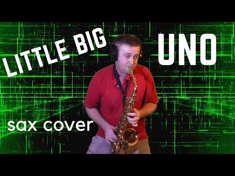 Little Big – UNO | Kolya Funk & PS Project Remix | SAXOPHONE COVER By Amigoiga