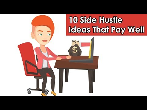 10 Side Hustle Ideas (2019 That Pay Well)