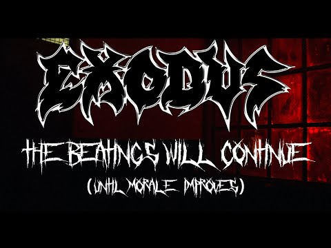 Exodus – The Beatings Will Continue (Until Morale Improves)