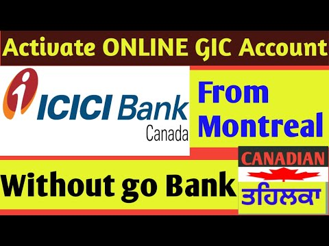 How To Online Activate ICICI  Bank GIC Account From Montreal # Canadian Tehlka #