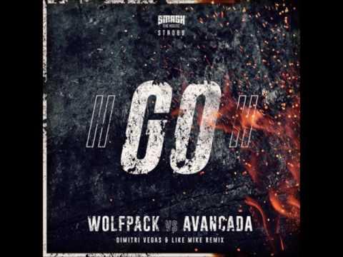 wolfpack vs avancada-go! (dimitri vegas and like mike extended remix)