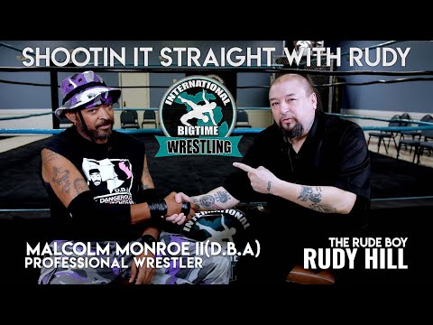 Shootin it Straight With Rudy   Malcolm Monroe II (D.B.A.) Wrestling Shoot Interview