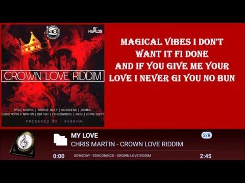 CHRISTOPHER MARTIN -  MY LOVE LYRICS  [BY RICIANO CIRINO] CROWN LOVE RIDDIM 2016