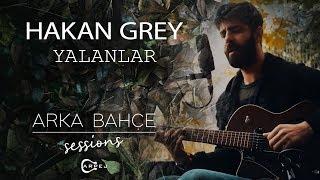 Hakan Grey - Yalanlar (Akustik)  | Arka Bahçe Sessions Resimi