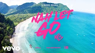 KES - Nah Let Go (Official Audio)