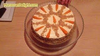 طريقة عمل كيكة الجزر اللديدة - Carrot Cake - Comment Faire Le Gâteau Aux Carottes