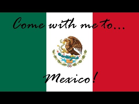Come with me to... Mexico! | ThatAwkardBrit