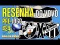 [Resenha do Vovô] #24 | Pré-jogo C.R Vasco da Gama X Ceará SC | Série B '16 | Canal do Vovô