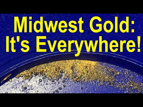 Gold Is Everywhere In The Mid-western USA: How And Where To Find Gold Every Time In The Heartland