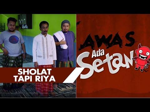 Awas Ada Setan : Shalat Tapi Riya