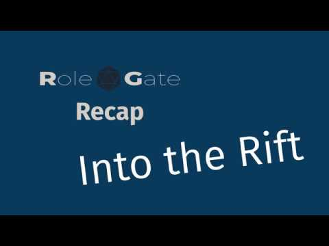 PREVIEW: Rolegate Recap - Into the Rift - Episode 0 [The Hook]