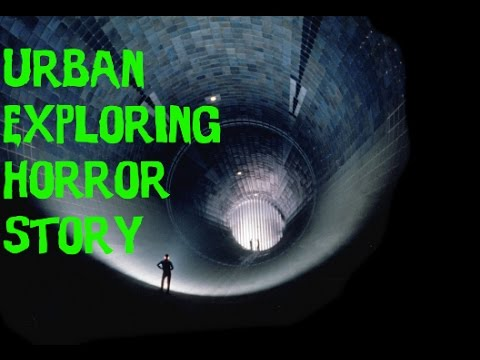 Terrifying Scary Urban Exploration Horror Story  (Viewer submission)