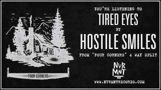 "Hostile Smiles - Tired eyes - Taken from ""Four Corners' 4 Way Split Never Meant Records"