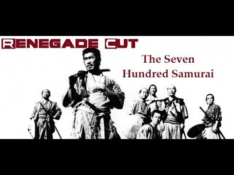 The Seven Hundred Samurai - Renegade Cut