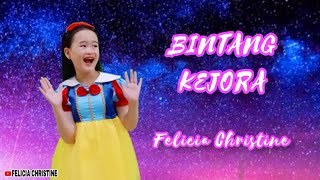 BINTANG KEJORA - CIPTAAN A.T. MAHMUD (Lagu Anak Lengkap Dengan Lirik) - FELICIA CHRISTINE (cover)