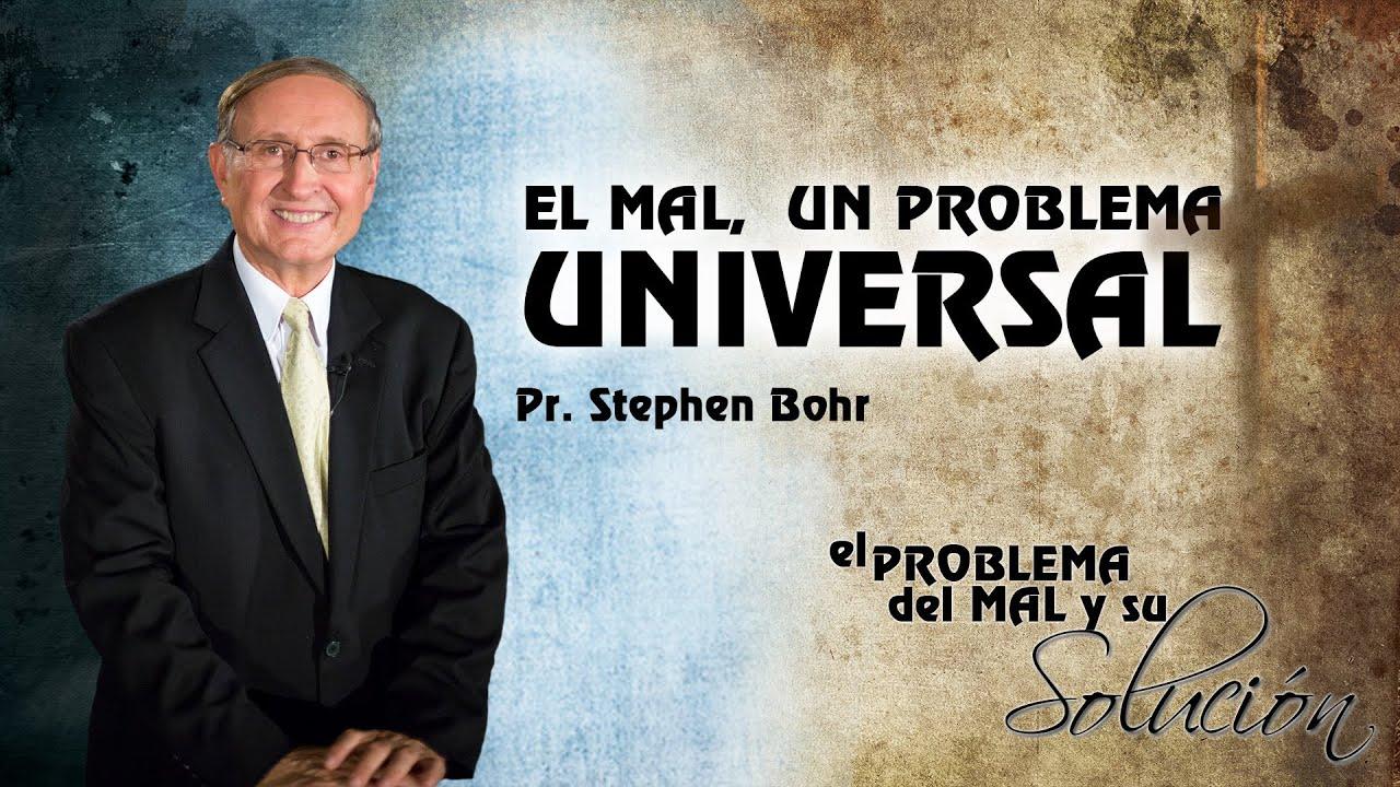 1/12 El Mal, un Problema Universal | Serie El Problema del Mal y su Solucion - Pr Esteban Bohr