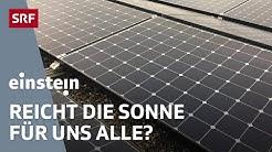 Solarenergie statt Atomkraft – So steht es um den Schweizer Sonnenstrom | SRF Einstein