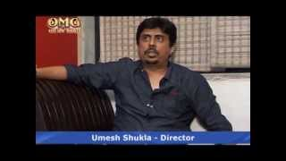 OMG Oh My God - Director Umesh Shukla talks about the film