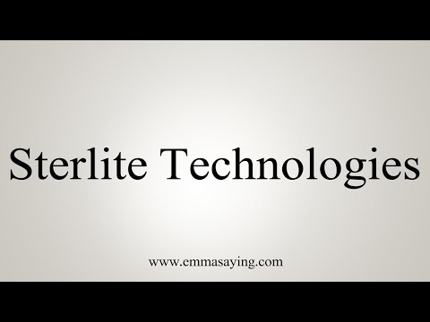 How to Pronounce Sterlite Technologies