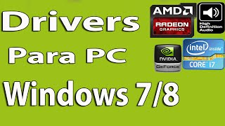 Descargar Drivers o Controladores Para mi PC de [Windows 7/8/8.1] (2018)