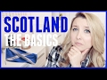 SCOTLAND: THE BASICS