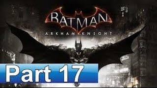 BATMAN ARKHAM KNIGHT gameplay part 17