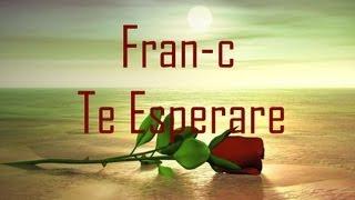 El Fran-c - Te Esperare (Guardianes Del Amor Cien Abriles Rap 2013) El Fran-c