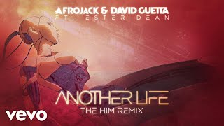 Afrojack David Guetta Another Life The Him Remix Official Audio Ft Ester Dean