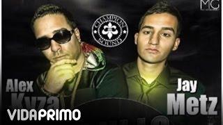 Alex Kyza - Tu ni lo sabes El Villano ft. JayMetz [Official Audio] YouTube Videos