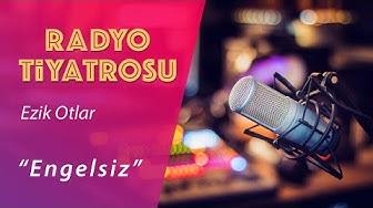 Ezik Otlar (Radyo Tiyatrosu)