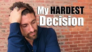 5 HARDEST Decisions I