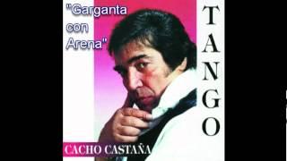 Cacho Castaña - Garganta con Arena