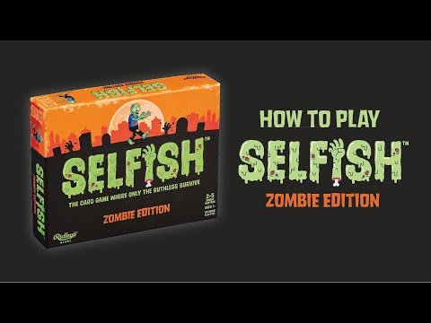 How To Play Selfish: Zombie Edition
