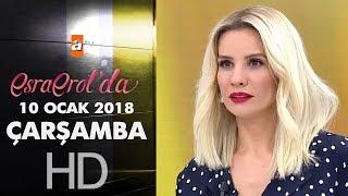 Esra Erol'da 10 Ocak 2018 Çarşamba - 523. bölüm