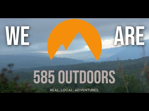 WE. ARE. 585 Outdoors.
