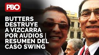¡A PALOS! PHILLIP BUTTERS DESTRUYE SOBRE AUDIOS VIZCARRA 🔥 RESUMEN DEL CASO SWING EN 20 MINUTOS 👊