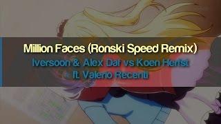 Iversoon & Alex Daf vs Koen Herfst ft. Valerio Recenti - Million Faces (Ronski Speed Remix)