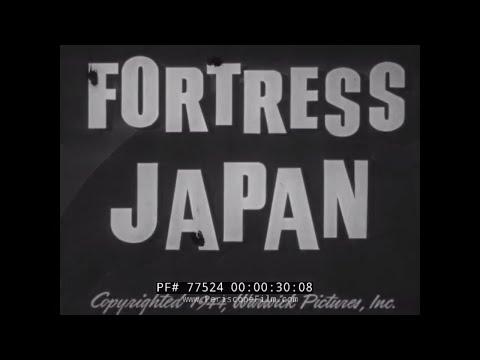WORLD WAR II  JAPANESE ARMY & NAVY FILM  FORTRESS JAPAN 77524