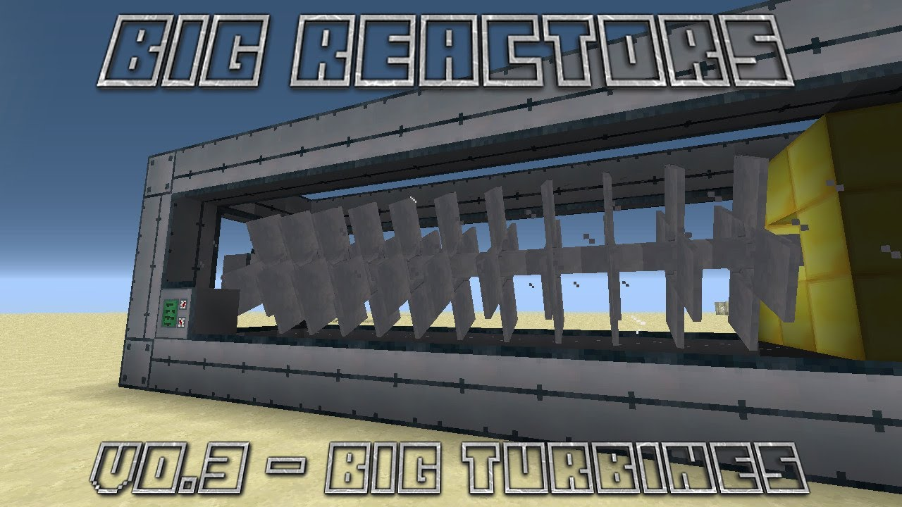 Big reactors 03 update big turbines youtube baditri Choice Image