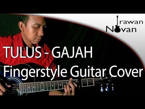 (Tulus) Gajah - Novan (Fingerstyle Guitar Cover)