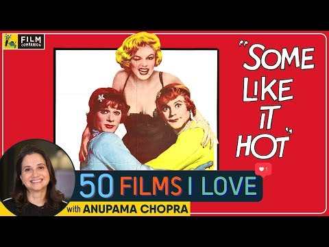Some Like It Hot | Billy Wilder | 50 Films I Love | Film Companion