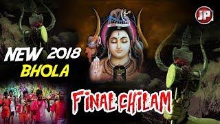 NEW 2018 BHOLA # SONG # FINAL CHILAM # JP.SERIES HARYANVI