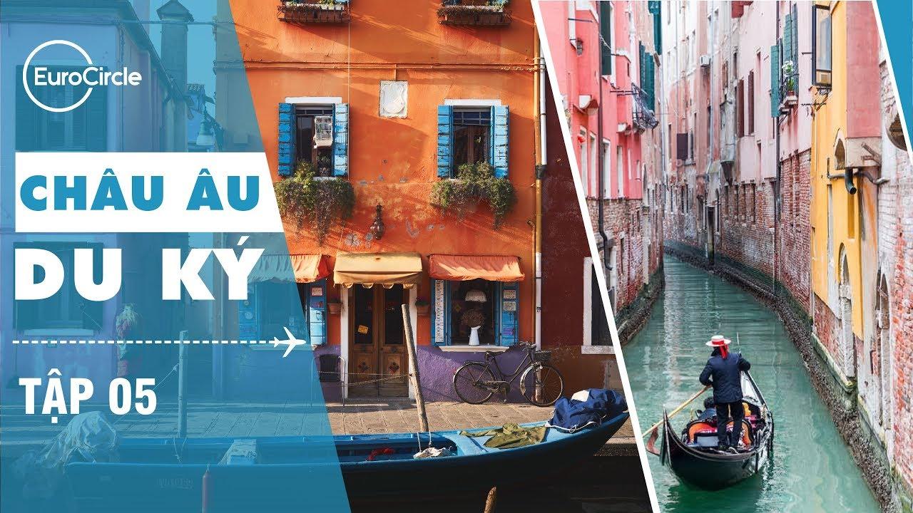 Châu Âu Du Ký - Tập 5: Khám Phá Italy - EuroCircle: Du Lịch Châu Âu Linh Hoạt